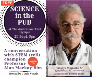 Alan Mackay-Sim will be the guest science superhero at Science in the Pub for Gympie Bone Museum